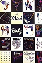 Mind and Body: And Other Stories by Lucas…