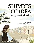 Shimri's Big Idea by Elka Weber