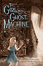 The Girl with the Ghost Machine by Lauren…