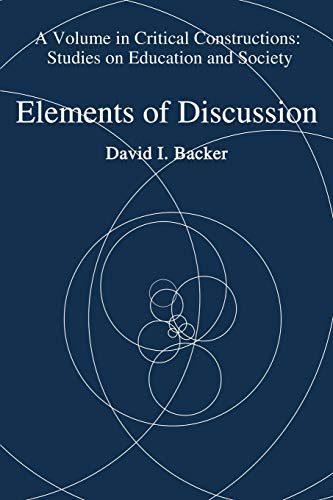 elements-of-discussion-critical-constructions-studies-on-education-and-society