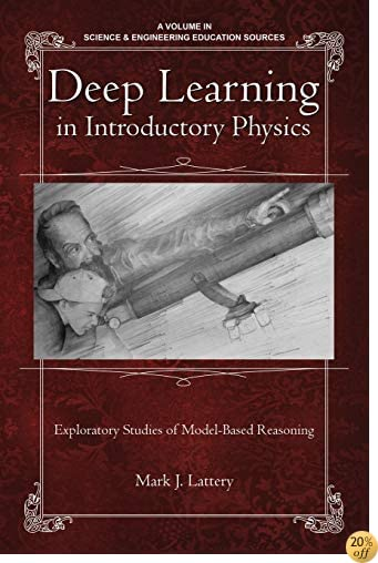 Deep Learning in Introductory Physics: Exploratory Studies of Model-Based Reasoning (Science & Engineering Education Sources)