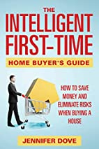 The Intelligent First-Time Home Buyer's…