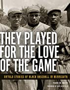 They Played for the Love of the Game: Untold…