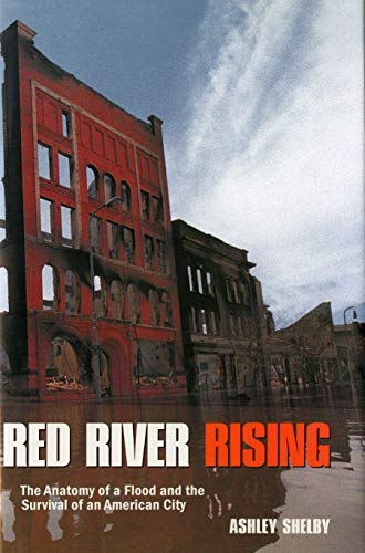 red-river-rising-the-anatomy-of-a-flood-and-the-survival-of-an-american-city