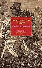 The storyteller essays by Walter Benjamin