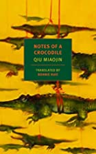 Notes of a Crocodile (NYRB Classics) by Qiu…