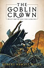 The Goblin Crown: Billy Smith and the…