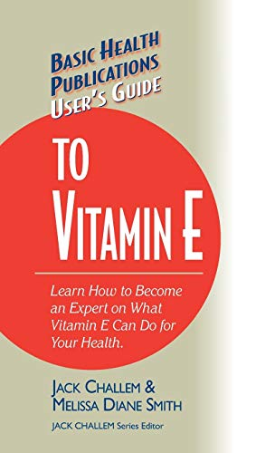 users-guide-to-vitamin-e-basic-health-publications-users-guide