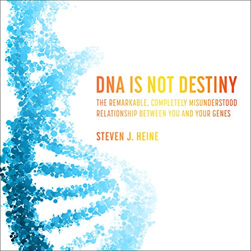 dna-is-not-destiny-the-remarkable-completely-misunderstood-relationship-between-you-and-your-genes