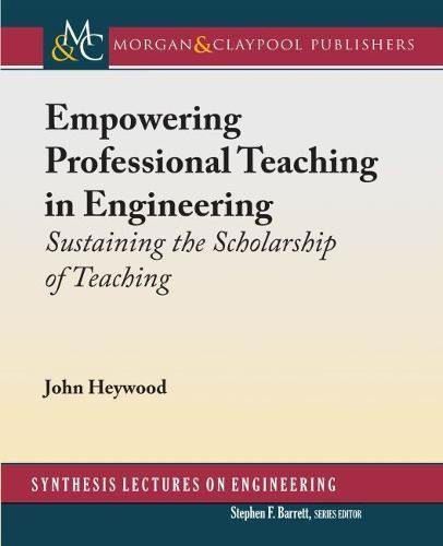 empowering-professional-teaching-in-engineering-sustaining-the-scholarship-of-teaching-synthesis-lectures-on-engineering