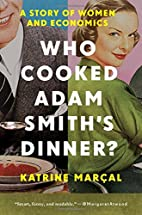 Who Cooked Adam Smith's Dinner?: A…