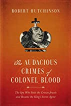 The Audacious Crimes of Colonel Blood: The…