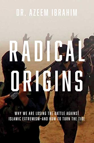 radical-origins-why-we-are-losing-the-battle-against-islamic-extremismand-how-to-turn-the-tide