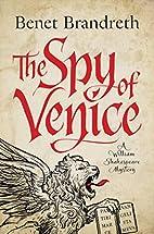 The spy of Venice by Benet Brandreth