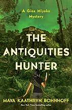 The antiquities hunter by Maya Kaathryn…