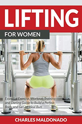 lifting-for-women-essential-exercise-workout-training-and-dieting-guide-to-build-a-perfect-body-and-get-an-ideal-butt