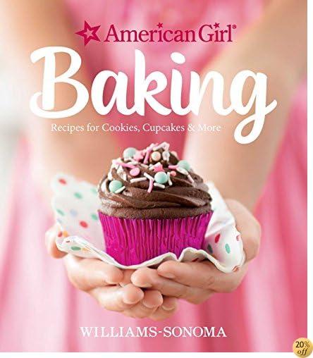 TAmerican Girl Baking: Recipes for Cookies, Cupcakes & More