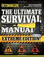 The Ultimate Survival Manual (Outdoor Life…