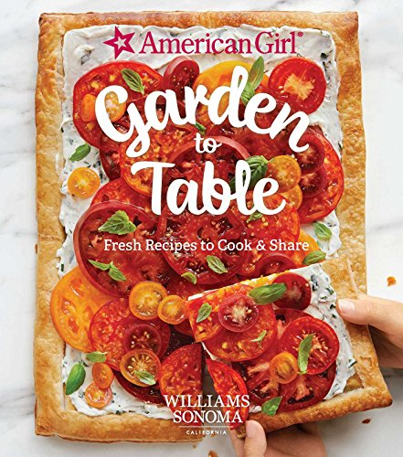 american-girl-garden-to-table-fresh-recipes-to-cook-share