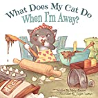 What Does My Cat Do When I'm Away? by…