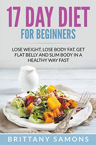 17-day-diet-for-beginners-lose-weight-lose-body-fat-get-flat-belly-and-slim-body-in-a-healthy-way-fast