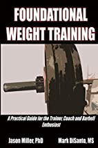 Foundational Weight Training: A Practical…