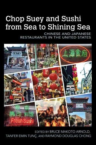 chop-suey-and-sushi-from-sea-to-shining-sea-chinese-and-japanese-restaurants-in-the-united-states-food-and-foodways