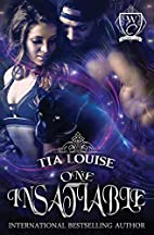 One Insatiable by Tia Louise
