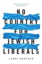No Country for Jewish Liberals by Larry…
