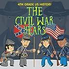 4th Grade US History: The Civil War Years:…