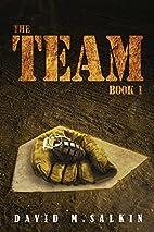 The Team: Book One by David Salkin