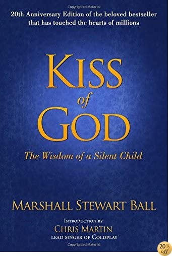 TKiss of God (20th Anniversary Edition): The Wisdom of a Silent Child