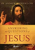 Answering the Questions of Jesus by Fr.…