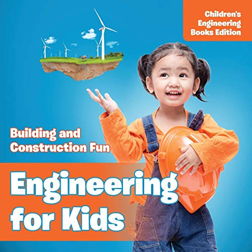 engineering-for-kids-building-and-construction-fun-childrens-engineering-books