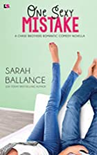 One Sexy Mistake by Sarah Ballance