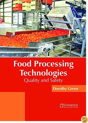 Food Processing Technologies: Quality and Safety