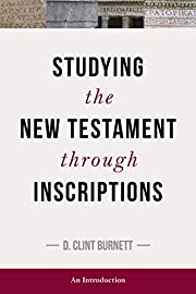 Studying the NT through Inscriptions by D.…