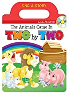 The Animals Came in Two by Two by Kim Mitzo…