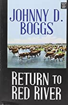 Return to Red River by Johnny D. Boggs