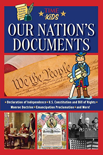 our-nations-documents-a-time-for-kids-book-the-declaration-of-independence-the-constitution-gettysburg-address-emancipation-proclamation-and-more