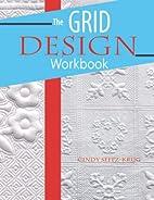 The Grid Design Workbook by Cindy Seitz-Krug