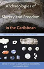 Archaeologies of Slavery and Freedom in the…
