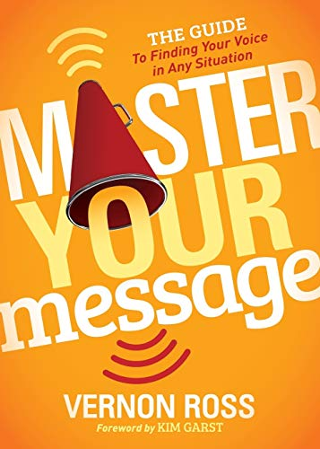 master-your-message-the-guide-to-finding-your-voice-in-any-situation