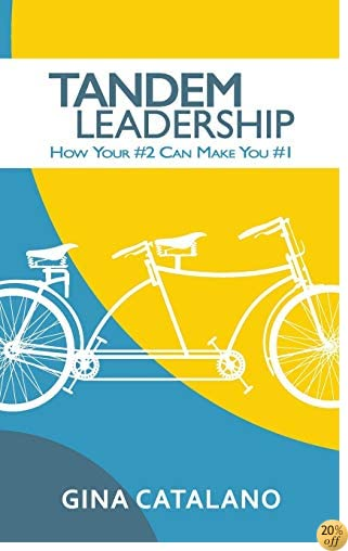 Tandem Leadership: How Your #2 Can Make You #1