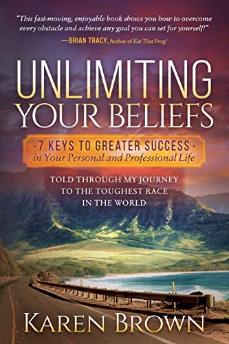 unlimiting-your-beliefs-7-keys-to-greater-success-in-your-personal-and-professional-life-told-through-my-journey-to-the-toughest-race-in-the-world
