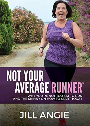 not-your-average-runner-why-youre-not-too-fat-to-run-and-the-skinny-on-how-to-start-today