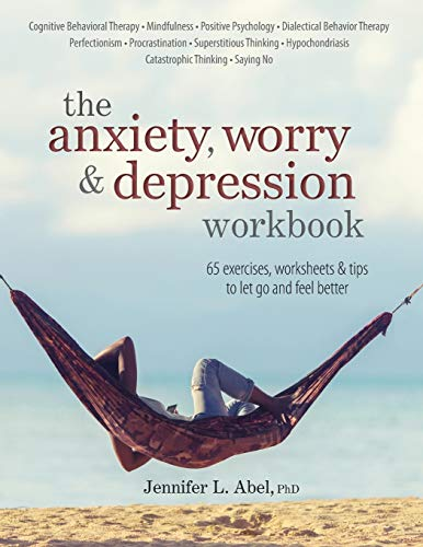 the-anxiety-worry-depression-workbook-65-exercises-worksheets-tips-to-improve-mood-and-feel-better