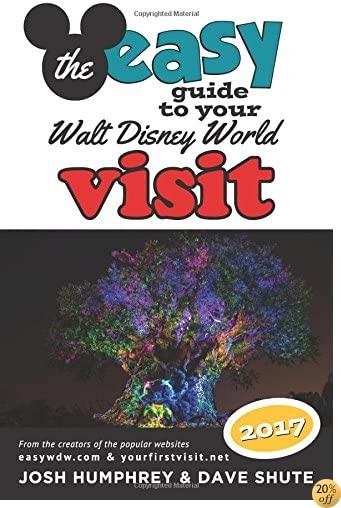 TThe easy Guide to Your Walt Disney World Visit 2017