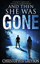 And Then She Was GONE: A riveting new…