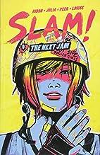 SLAM!: The Next Jam by Pamela Ribon